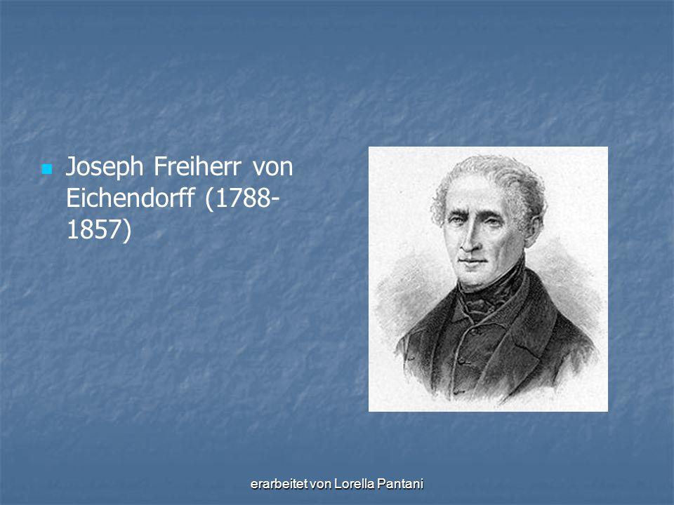 erarbeitet von Lorella Pantani Joseph Freiherr von Eichendorff (1788- 1857)