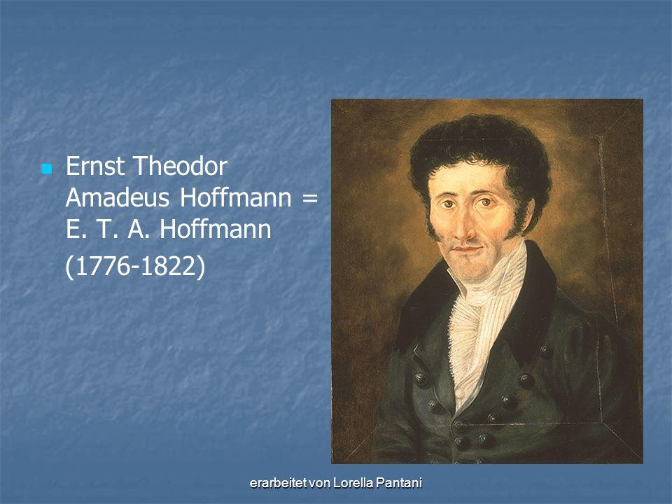 erarbeitet von Lorella Pantani Ernst Theodor Amadeus Hoffmann = E. T. A. Hoffmann (1776-1822)