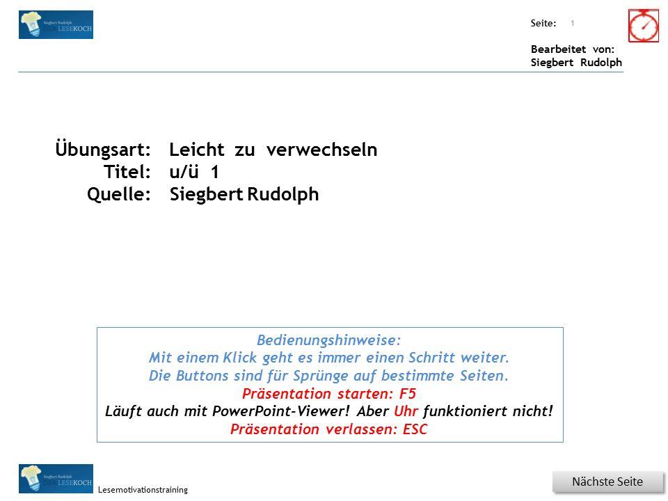 Übungsart: Seite: Bearbeitet von: Siegbert Rudolph Lesemotivationstraining Zeige erst auf den Buchstaben u und dann auf ü.