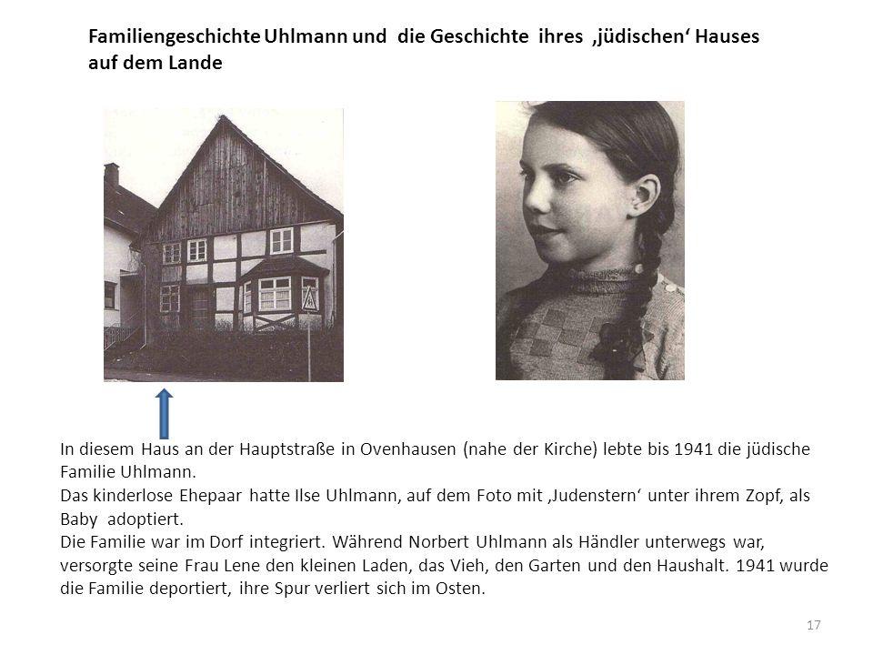 In diesem Haus an der Hauptstraße in Ovenhausen (nahe der Kirche) lebte bis 1941 die jüdische Familie Uhlmann. Das kinderlose Ehepaar hatte Ilse Uhlma
