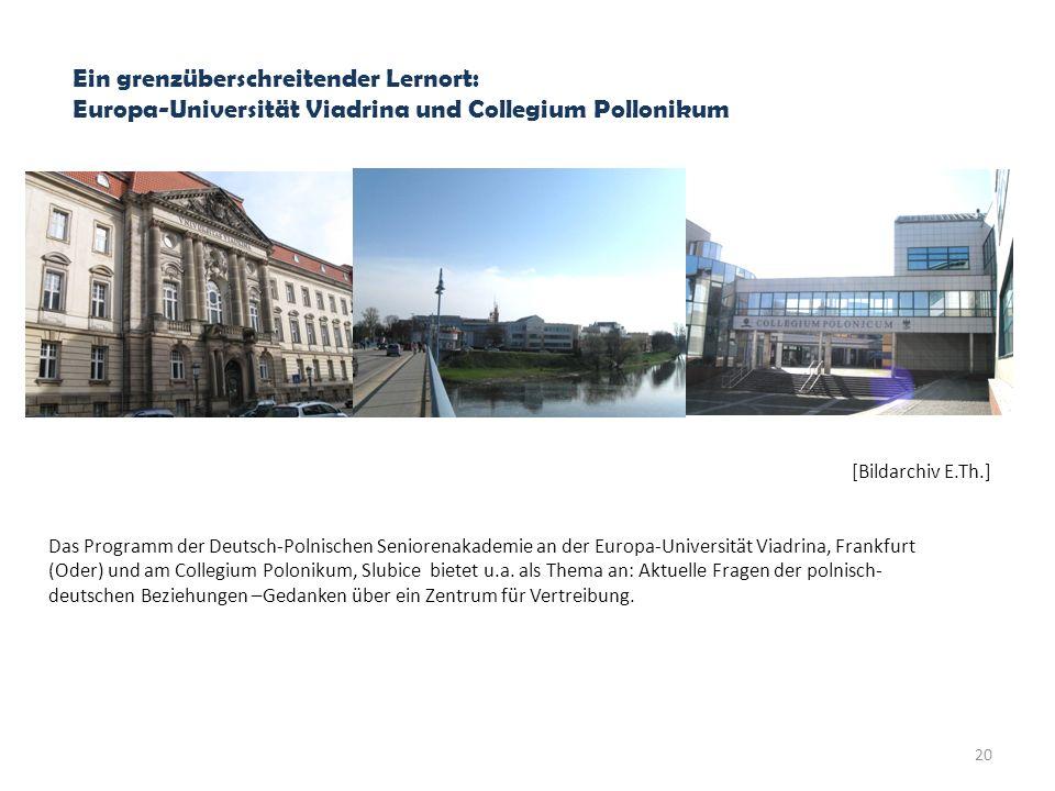 Ein grenzüberschreitender Lernort: Europa-Universität Viadrina und Collegium Pollonikum Das Programm der Deutsch-Polnischen Seniorenakademie an der Eu