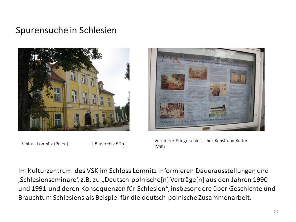 Spurensuche in Schlesien Schloss Lomnitz (Polen) [ Bildarchiv E.Th.] Verein zur Pflege schlesischer Kunst und Kultur (VSK) Im Kulturzentrum des VSK im