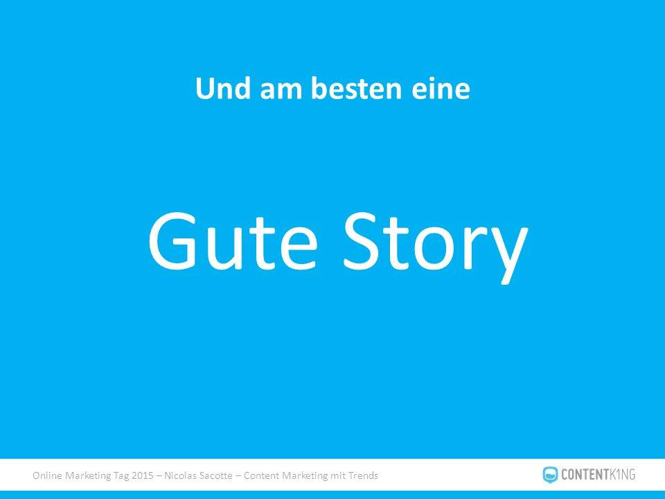 Online Marketing Tag 2015 – Nicolas Sacotte – Content Marketing mit Trends Und am besten eine Gute Story