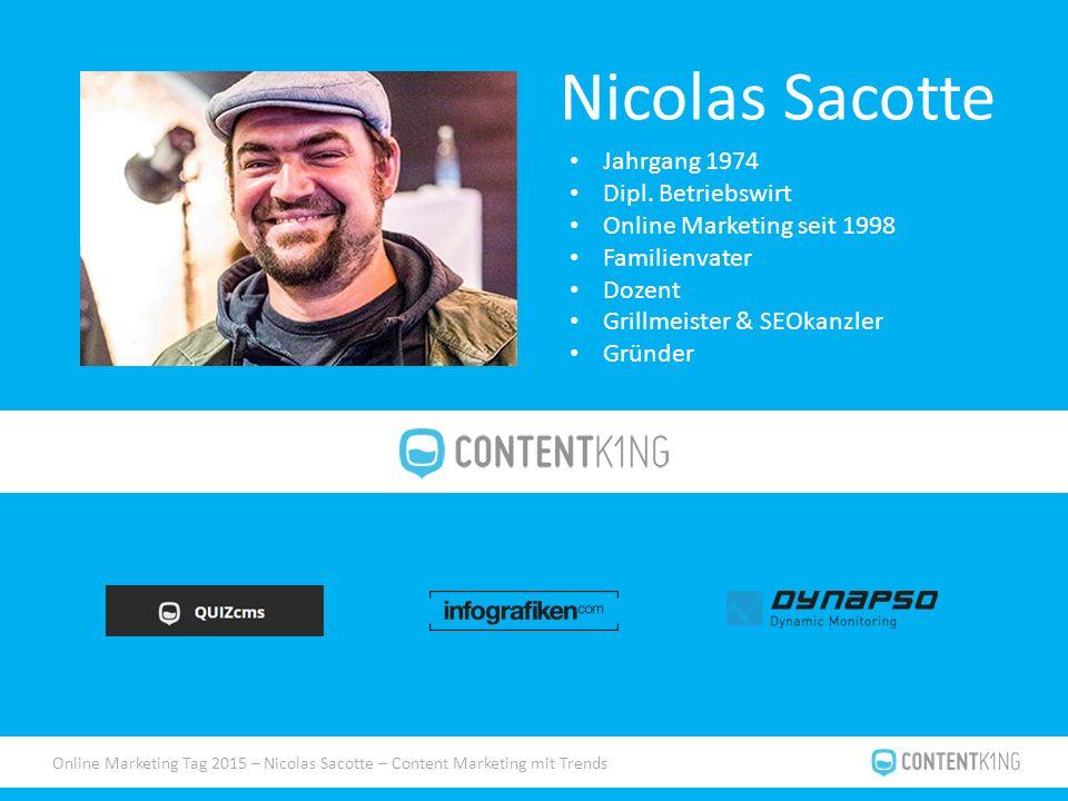"""Online Marketing Tag 2015 – Nicolas Sacotte – Content Marketing mit Trends Herangehensweise Aufbau von """"Formaten Webseiten Texte Blogbeiträge Bilder (z.B."""