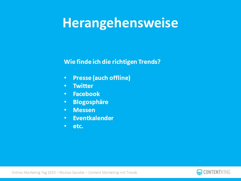 Online Marketing Tag 2015 – Nicolas Sacotte – Content Marketing mit Trends Herangehensweise Wie finde ich die richtigen Trends.