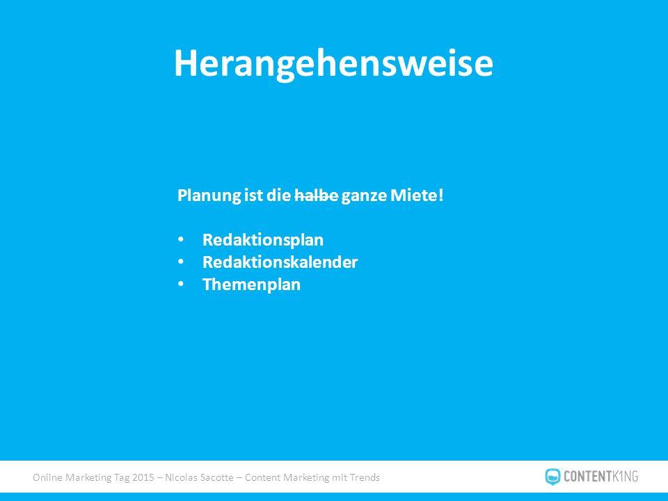 Online Marketing Tag 2015 – Nicolas Sacotte – Content Marketing mit Trends Herangehensweise Planung ist die halbe ganze Miete! Redaktionsplan Redaktio