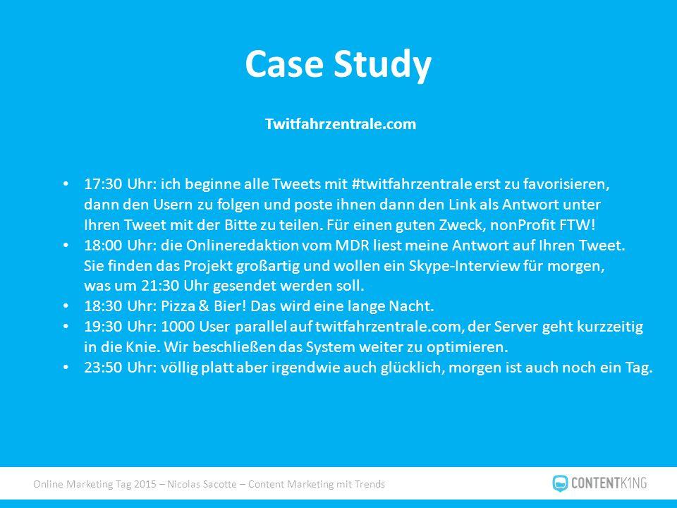Online Marketing Tag 2015 – Nicolas Sacotte – Content Marketing mit Trends Case Study Twitfahrzentrale.com 17:30 Uhr: ich beginne alle Tweets mit #twi