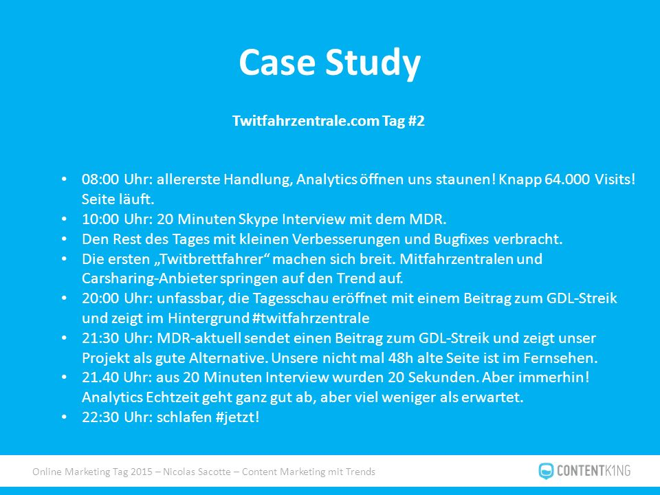 Online Marketing Tag 2015 – Nicolas Sacotte – Content Marketing mit Trends Case Study Twitfahrzentrale.com Tag #2 08:00 Uhr: allererste Handlung, Analytics öffnen uns staunen.