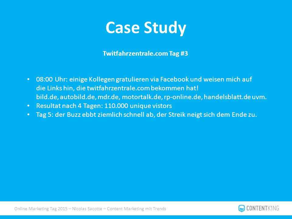 Online Marketing Tag 2015 – Nicolas Sacotte – Content Marketing mit Trends Case Study Twitfahrzentrale.com Tag #3 08:00 Uhr: einige Kollegen gratulier
