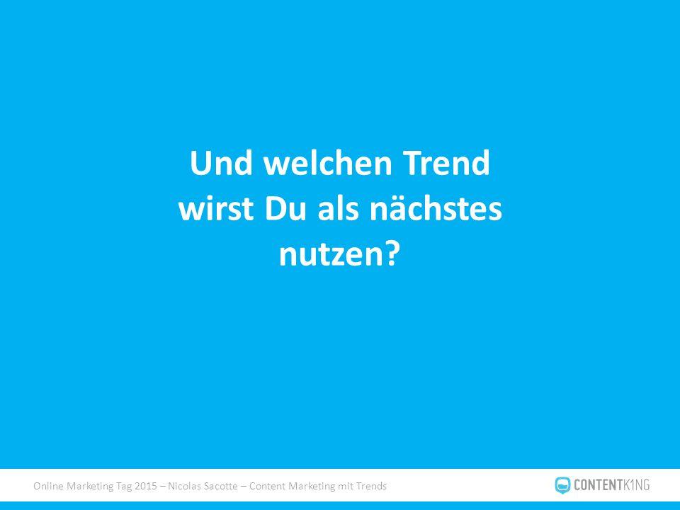 Online Marketing Tag 2015 – Nicolas Sacotte – Content Marketing mit Trends Und welchen Trend wirst Du als nächstes nutzen?
