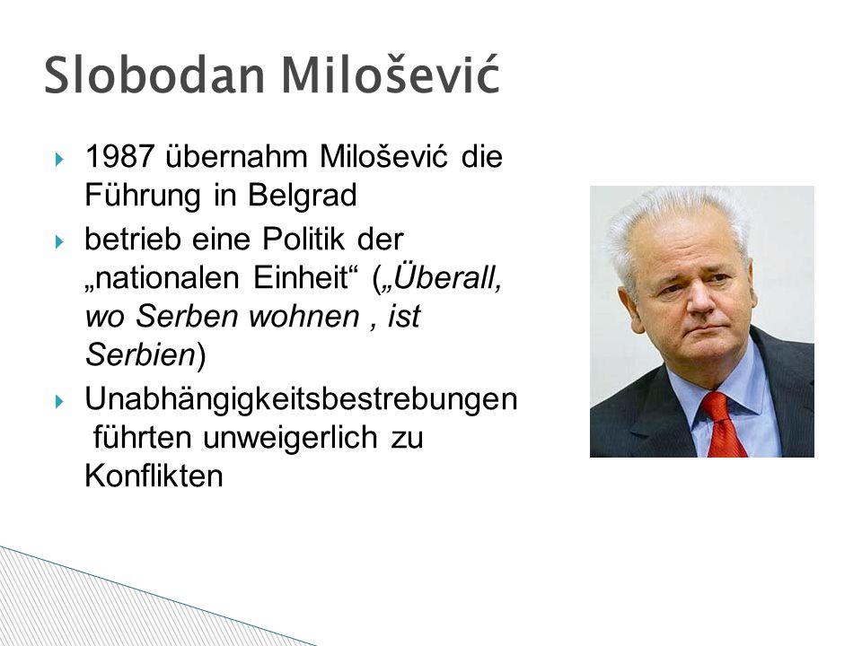 Bemühte sich seit der Mitte der 80er Jahre verstärkt um seine Loslösung von Belgrad  Seit Juni 1991 unabhängig  Zehn-Tage-Krieg Slowenien