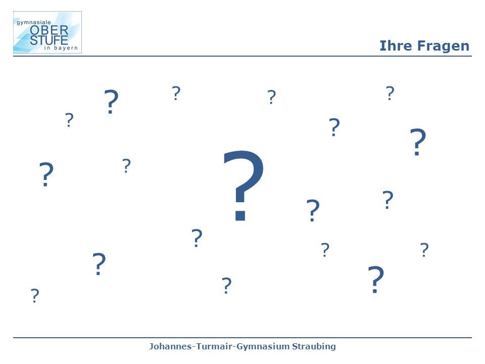 Johannes-Turmair-Gymnasium Straubing Ihre Fragen