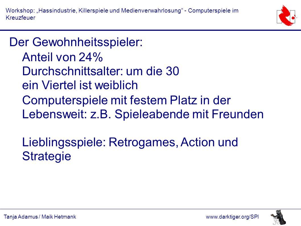 """Tanja Adamus / Maik Hetmankwww.darktiger.org/SPI Workshop: """"Hassindustrie, Killerspiele und Medienverwahrlosung"""" - Computerspiele im Kreuzfeuer Der Ge"""