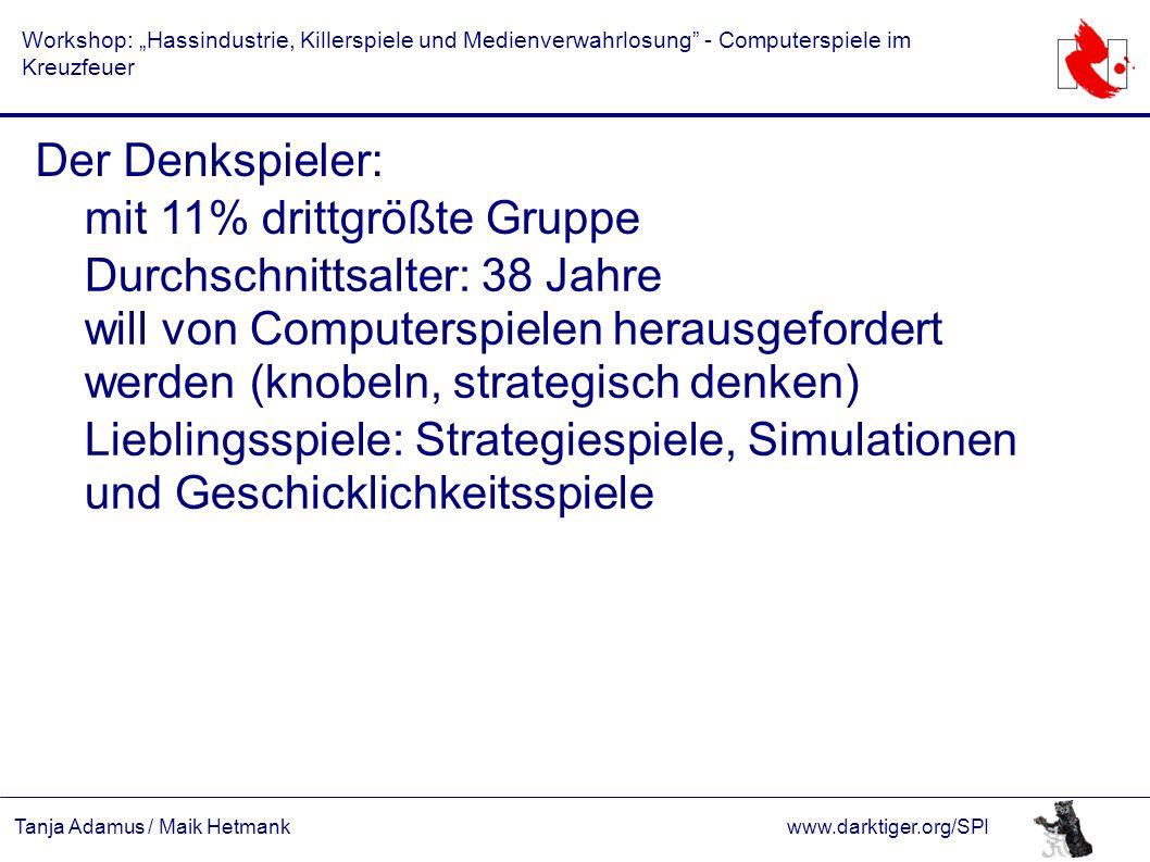 """Tanja Adamus / Maik Hetmankwww.darktiger.org/SPI Workshop: """"Hassindustrie, Killerspiele und Medienverwahrlosung"""" - Computerspiele im Kreuzfeuer Der De"""