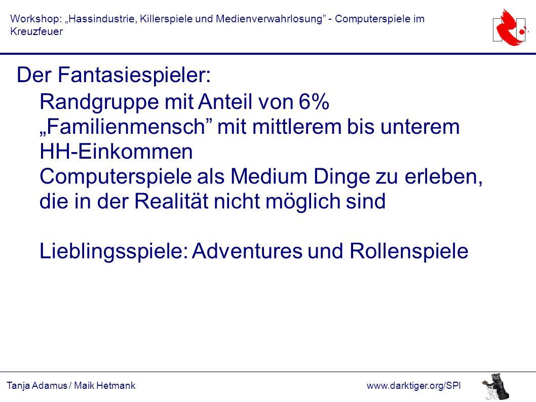 """Tanja Adamus / Maik Hetmankwww.darktiger.org/SPI Workshop: """"Hassindustrie, Killerspiele und Medienverwahrlosung"""" - Computerspiele im Kreuzfeuer Der Fa"""