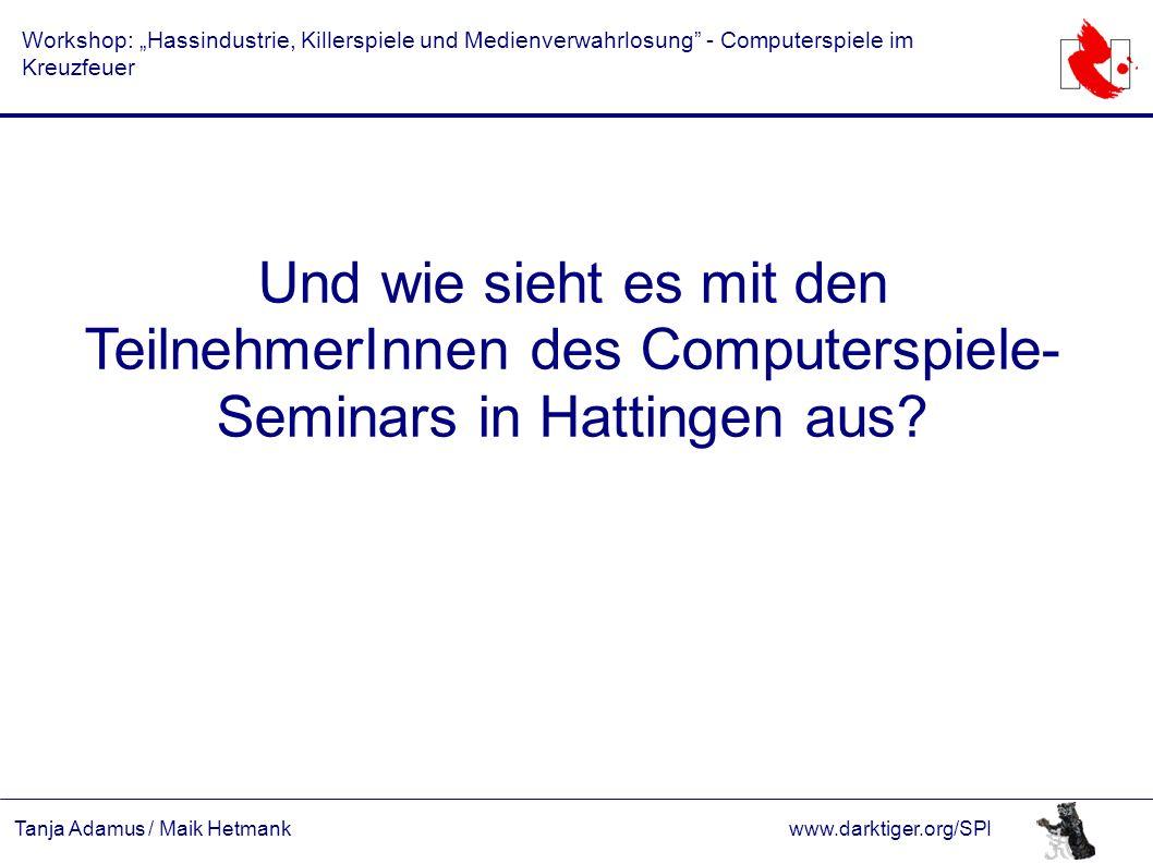 """Tanja Adamus / Maik Hetmankwww.darktiger.org/SPI Workshop: """"Hassindustrie, Killerspiele und Medienverwahrlosung"""" - Computerspiele im Kreuzfeuer Und wi"""