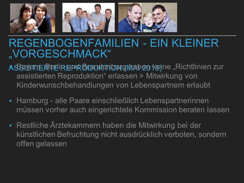 """REGENBOGENFAMILIEN - EIN KLEINER """"VORGESCHMACK"""" ASSISTIERTE REPRODUKTION (MAI 2015) ▸ Bayern, Berlin und Brandenburg haben keine """"Richtlinien zur assi"""
