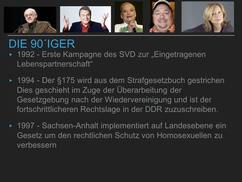 """▸ 1992 - Erste Kampagne des SVD zur """"Eingetragenen Lebenspartnerschaft"""" ▸ 1994 - Der §175 wird aus dem Strafgesetzbuch gestrichen Dies geschieht im Zu"""