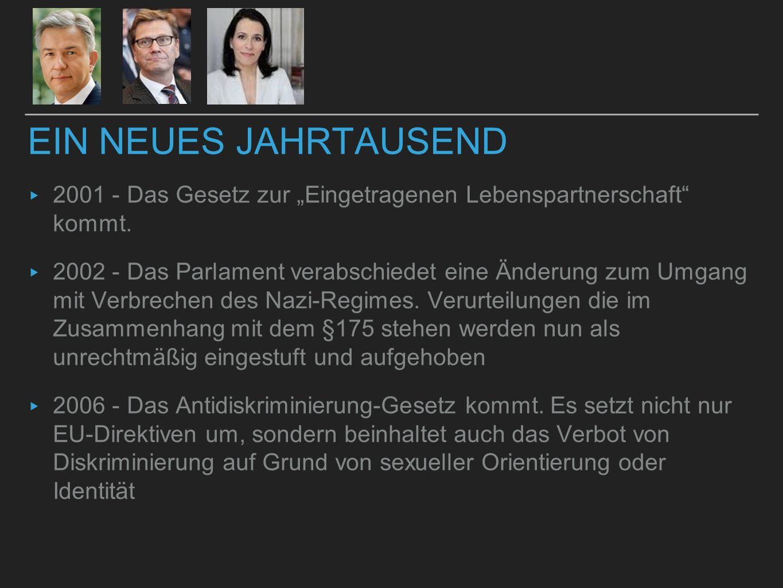 """▸ 2001 - Das Gesetz zur """"Eingetragenen Lebenspartnerschaft"""" kommt. ▸ 2002 - Das Parlament verabschiedet eine Änderung zum Umgang mit Verbrechen des Na"""