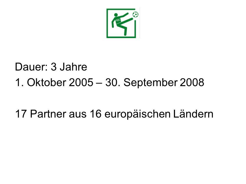Dauer: 3 Jahre 1. Oktober 2005 – 30. September 2008 17 Partner aus 16 europäischen Ländern