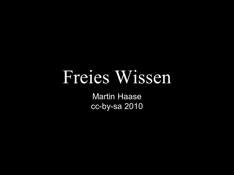 Freies Wissen Martin Haase cc-by-sa 2010