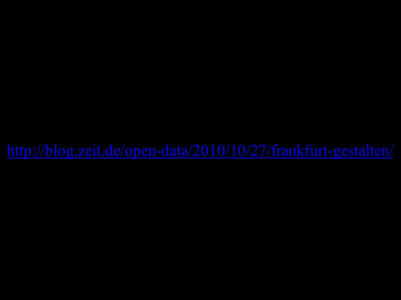 http://blog.zeit.de/open-data/2010/10/27/frankfurt-gestalten/