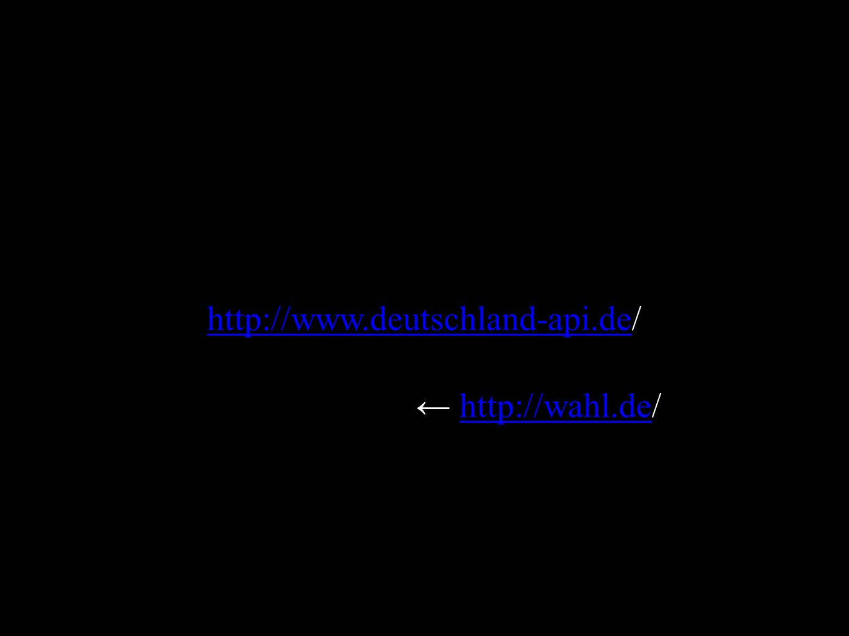 http://www.deutschland-api.dehttp://www.deutschland-api.de/ ← http://wahl.de/http://wahl.de