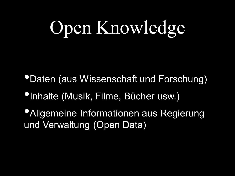 Open Knowledge Daten (aus Wissenschaft und Forschung) Inhalte (Musik, Filme, Bücher usw.) Allgemeine Informationen aus Regierung und Verwaltung (Open Data)
