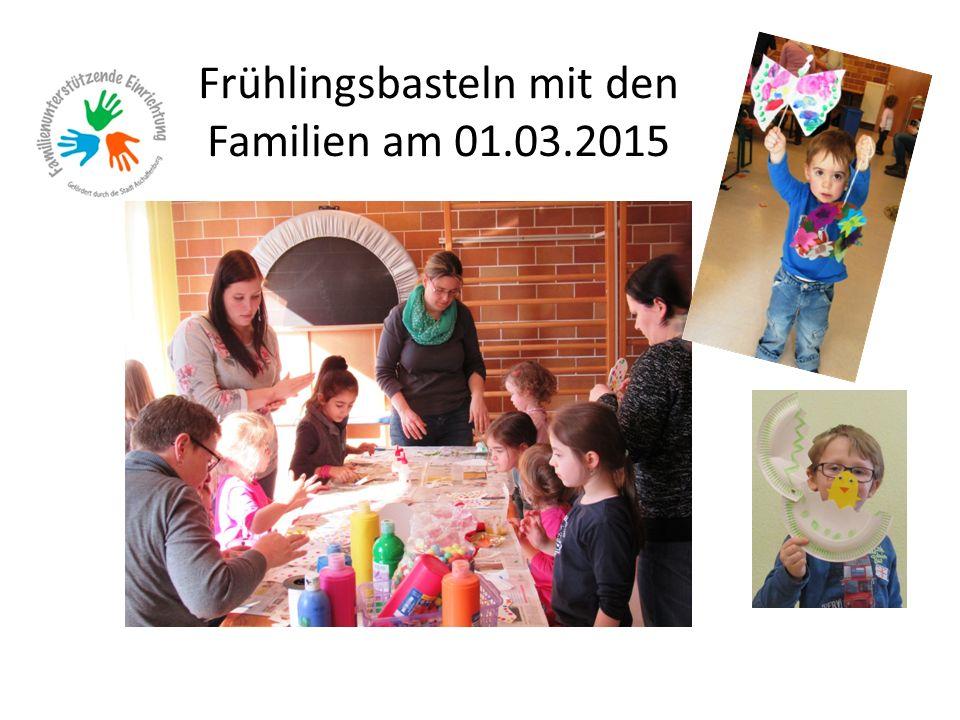 Frühlingsbasteln mit den Familien am 01.03.2015