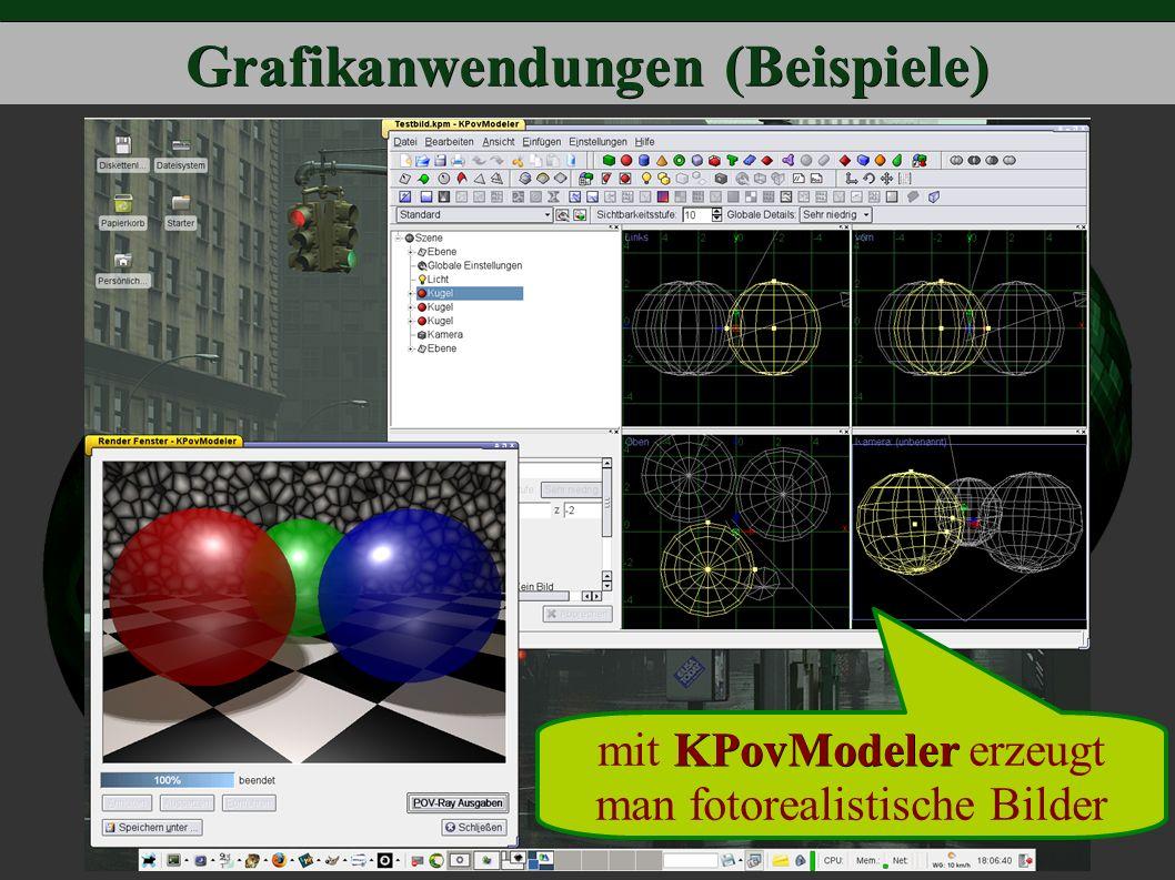 Grafikanwendungen (Beispiele) KPovModeler mit KPovModeler erzeugt man fotorealistische Bilder