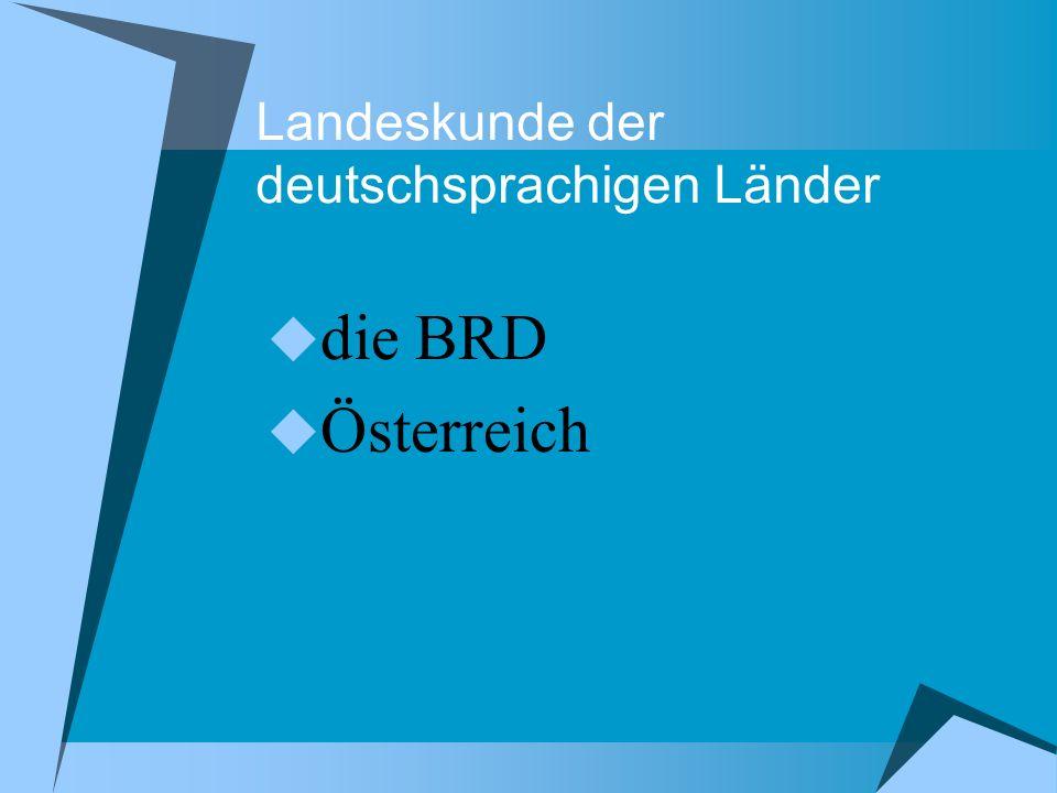 Landeskunde der deutschsprachigen Länder  die BRD  Österreich
