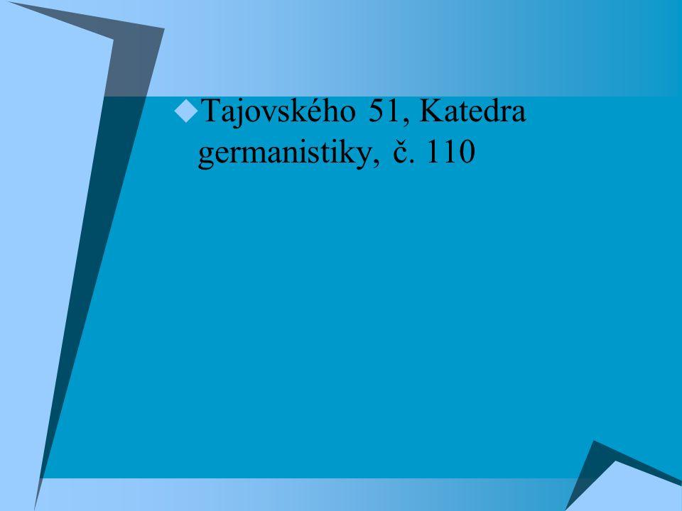  Tajovského 51, Katedra germanistiky, č. 110