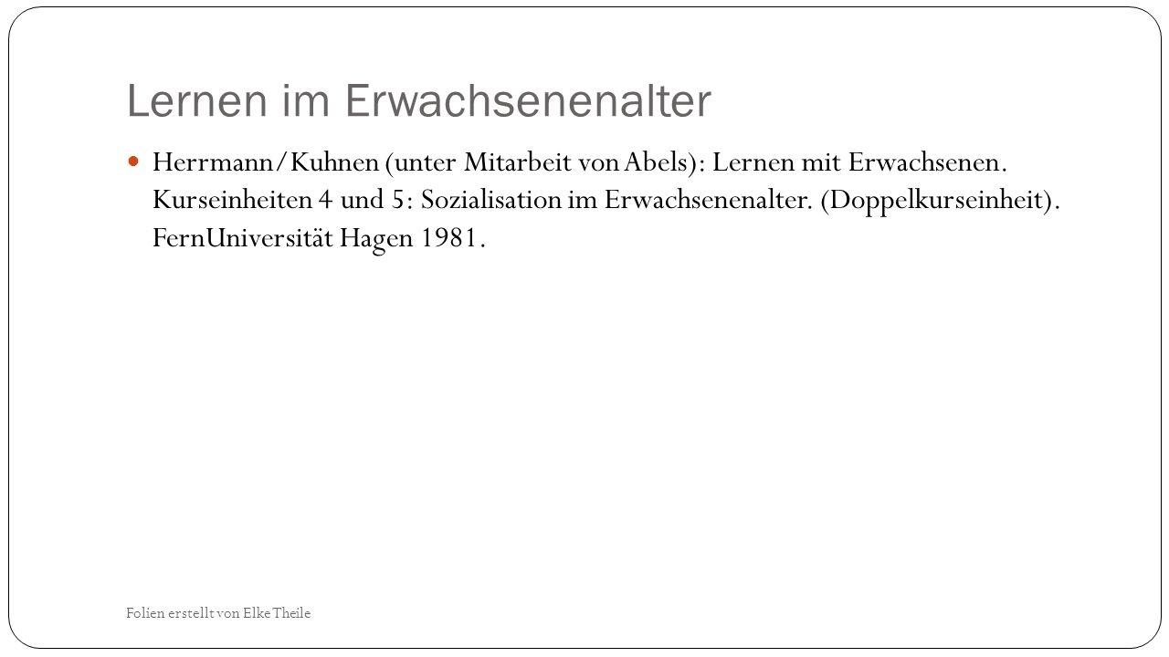 Lernen im Erwachsenenalter Herrmann/Kuhnen (unter Mitarbeit von Abels): Lernen mit Erwachsenen.
