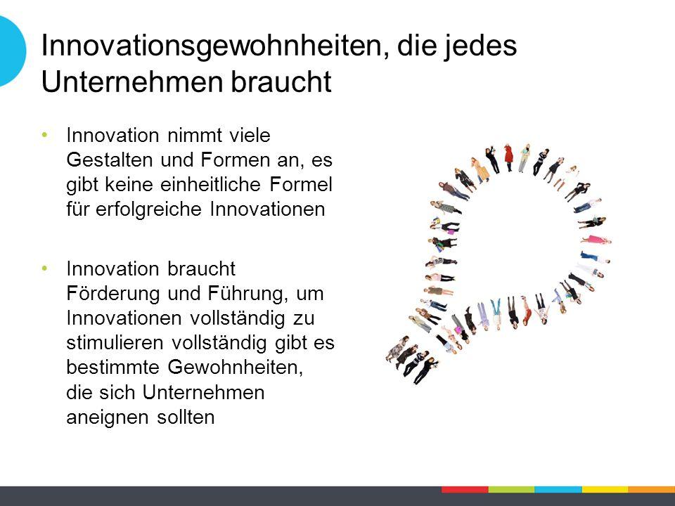 Innovationsgewohnheiten, die jedes Unternehmen braucht Innovation nimmt viele Gestalten und Formen an, es gibt keine einheitliche Formel für erfolgreiche Innovationen Innovation braucht Förderung und Führung, um Innovationen vollständig zu stimulieren vollständig gibt es bestimmte Gewohnheiten, die sich Unternehmen aneignen sollten