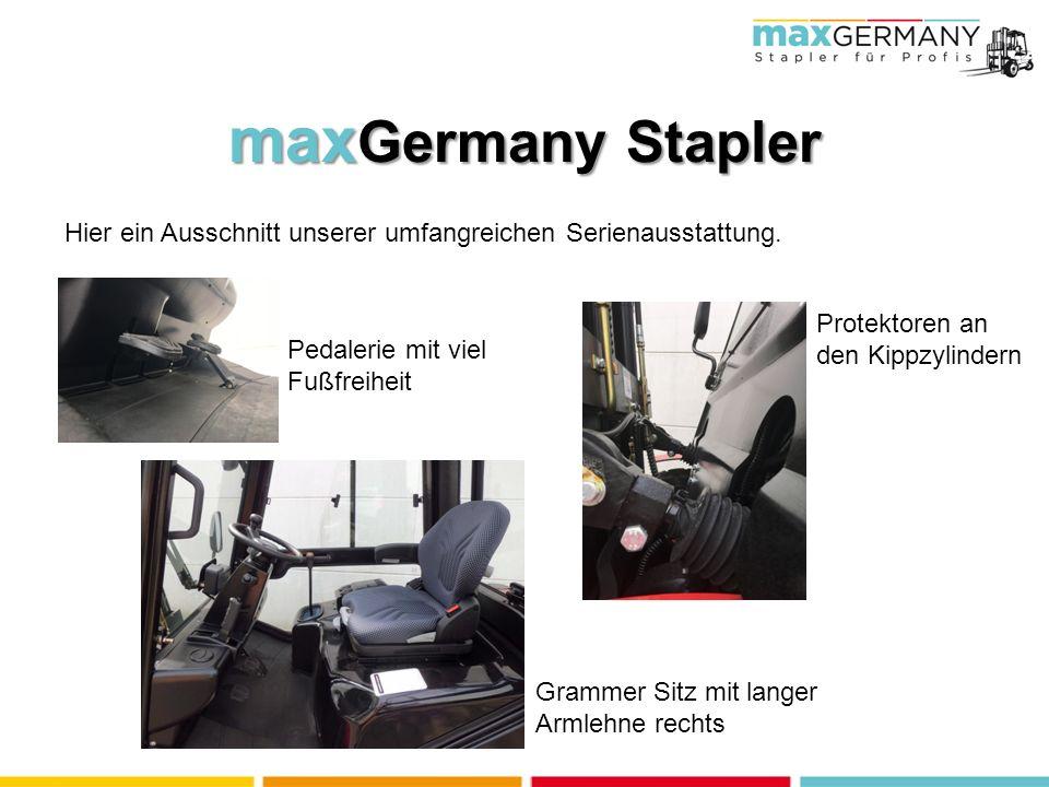 max Germany Stapler Pedalerie mit viel Fußfreiheit Protektoren an den Kippzylindern Grammer Sitz mit langer Armlehne rechts Hier ein Ausschnitt unserer umfangreichen Serienausstattung.