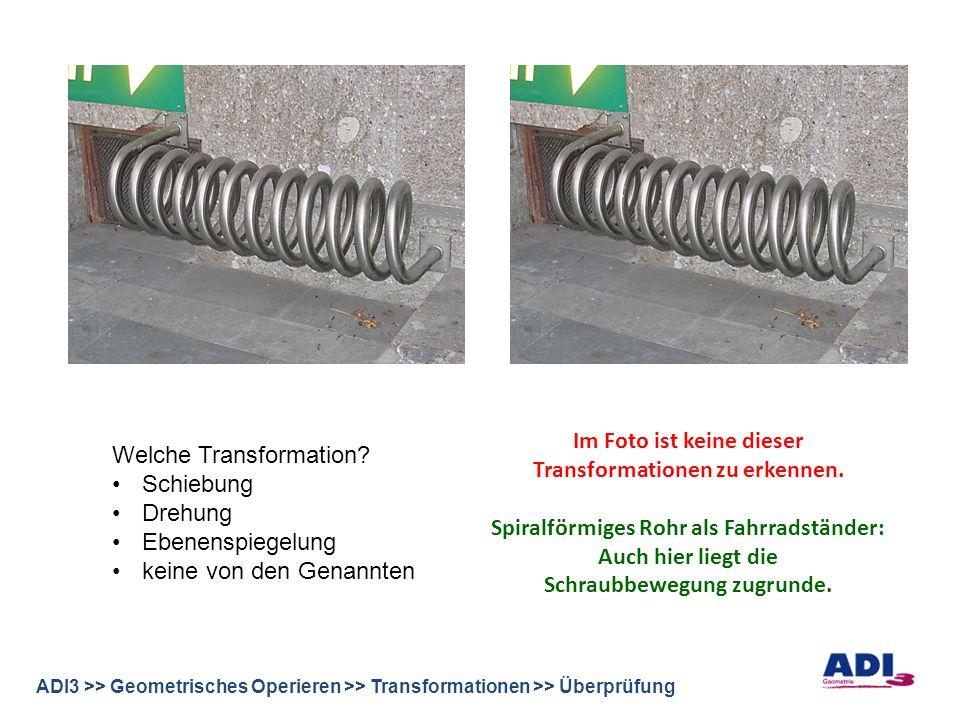 ADI3 >> Geometrisches Operieren >> Transformationen >> Überprüfung Welche Transformation.