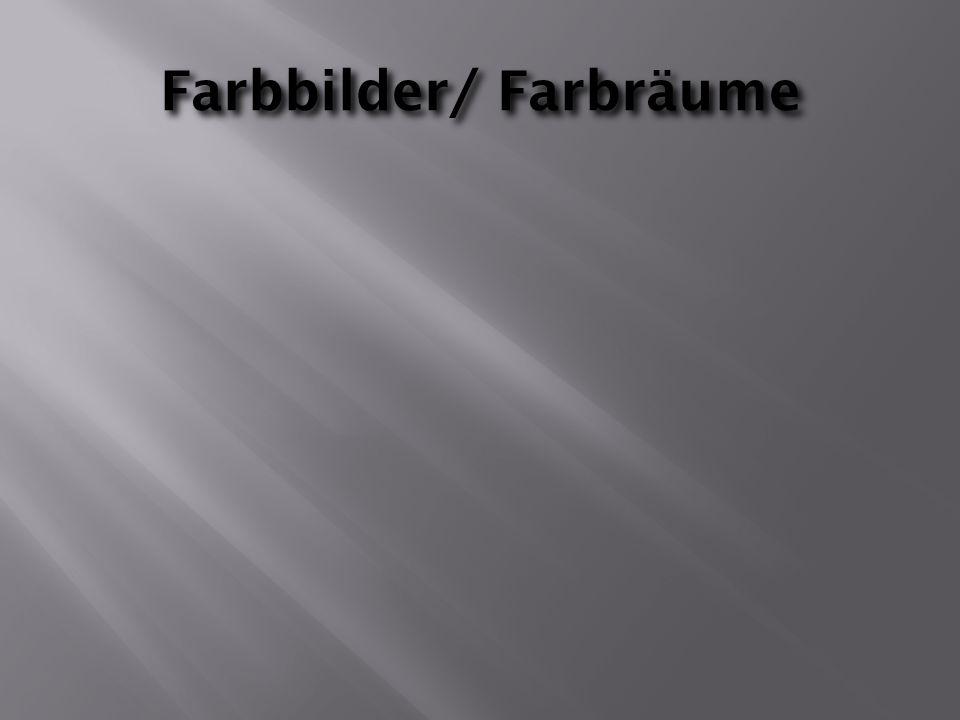 Farbbilder/ Farbräume