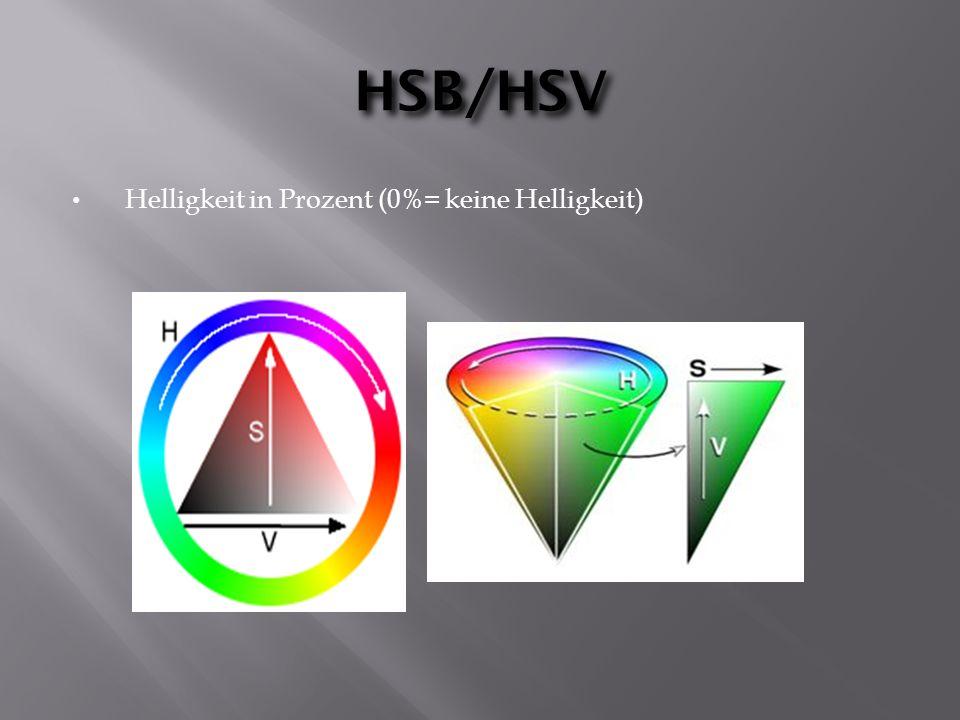 HSB/HSV Helligkeit in Prozent (0%= keine Helligkeit)