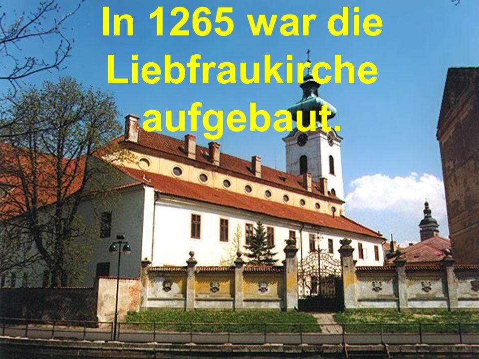 In 1265 war die Liebfraukirche aufgebaut.