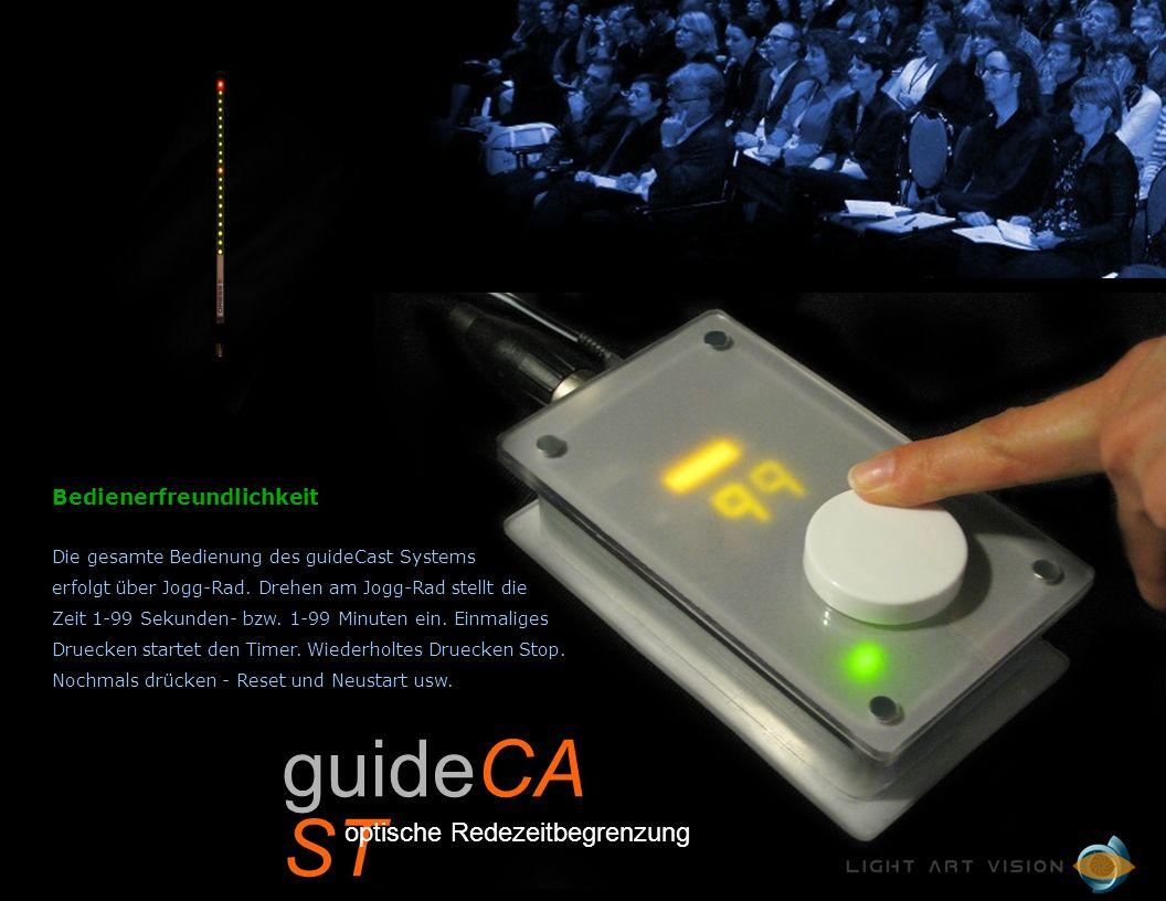 Bedienerfreundlichkeit Die gesamte Bedienung des guideCast Systems erfolgt über Jogg-Rad.