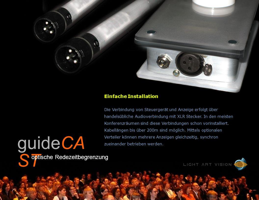 Einfache Installation Die Verbindung von Steuergerät und Anzeige erfolgt über handelsübliche Audioverbindung mit XLR Stecker.