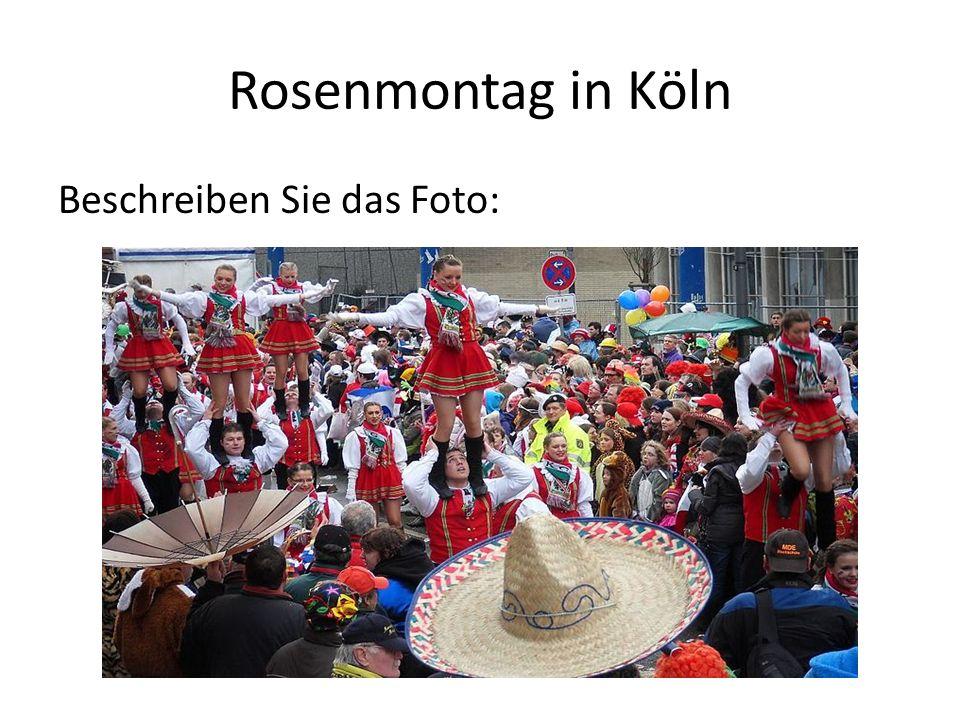 Rosenmontag in Köln Beschreiben Sie das Foto: