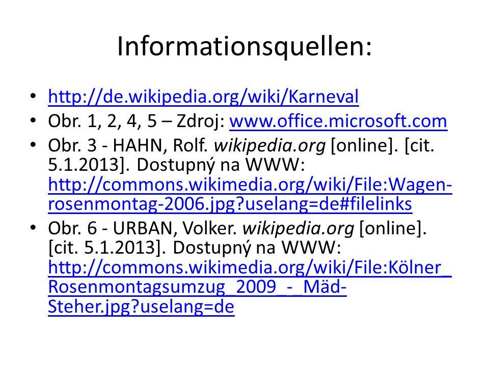 Informationsquellen: http://de.wikipedia.org/wiki/Karneval Obr.