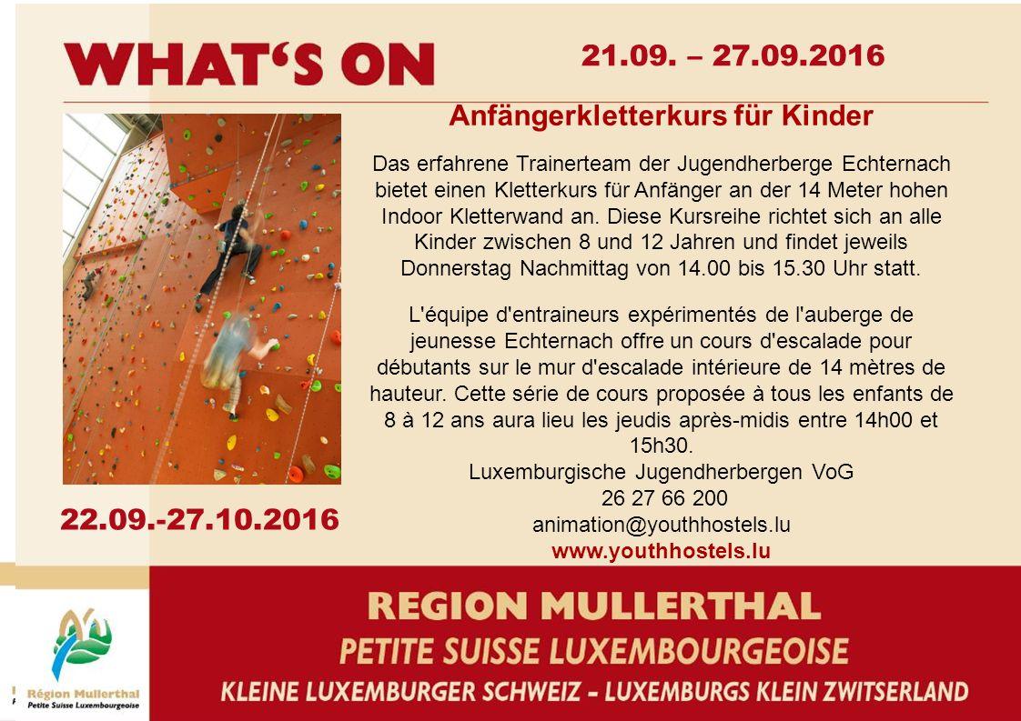Anfängerkletterkurs für Kinder Das erfahrene Trainerteam der Jugendherberge Echternach bietet einen Kletterkurs für Anfänger an der 14 Meter hohen Indoor Kletterwand an.