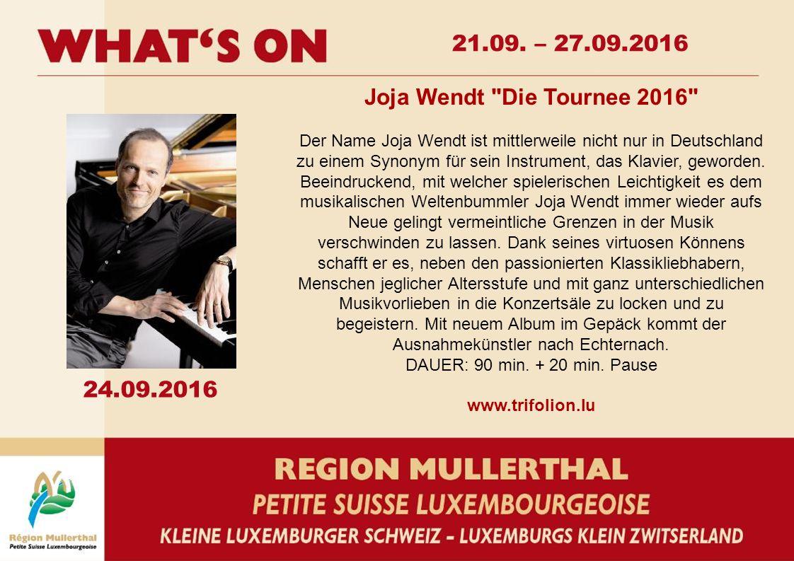 24.09.2016 Joja Wendt Die Tournee 2016 Der Name Joja Wendt ist mittlerweile nicht nur in Deutschland zu einem Synonym für sein Instrument, das Klavier, geworden.