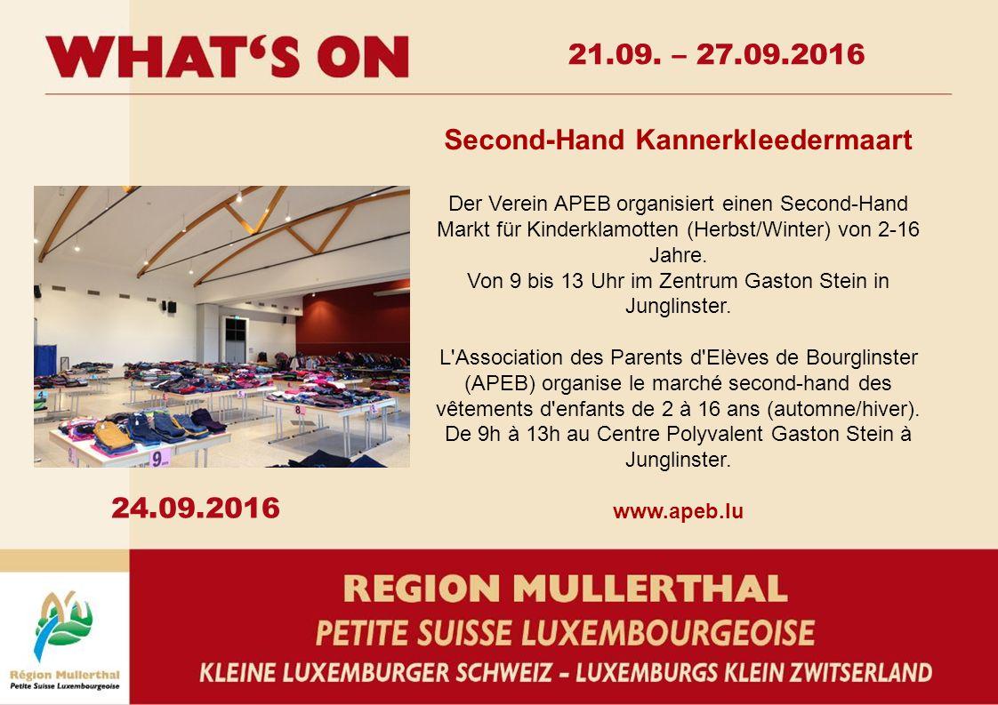 24.09.2016 Second-Hand Kannerkleedermaart Der Verein APEB organisiert einen Second-Hand Markt für Kinderklamotten (Herbst/Winter) von 2-16 Jahre.