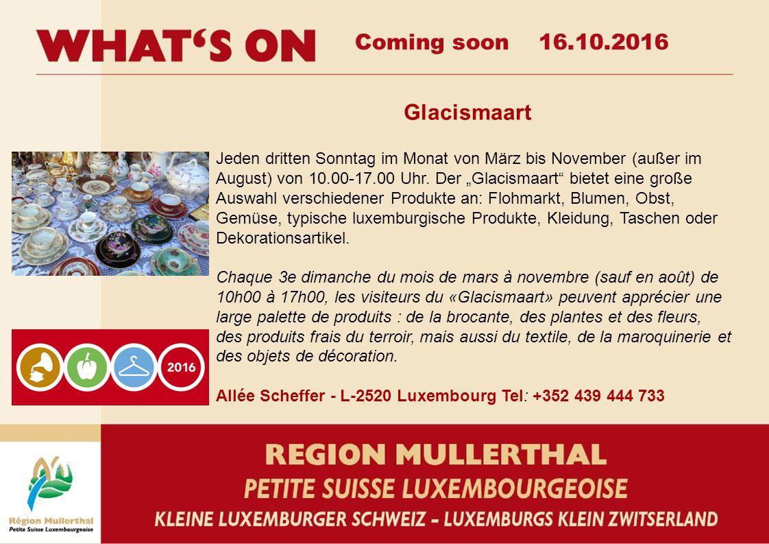Coming soon 16.10.2016 Glacismaart Jeden dritten Sonntag im Monat von März bis November (außer im August) von 10.00-17.00 Uhr.