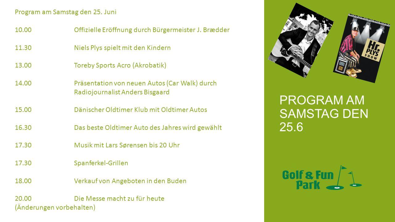 PROGRAM AM SAMSTAG DEN 25.6 Program am Samstag den 25. Juni 10.00 Offizielle Eröffnung durch Bürgermeister J. Brædder 11.30Niels Plys spielt mit den K