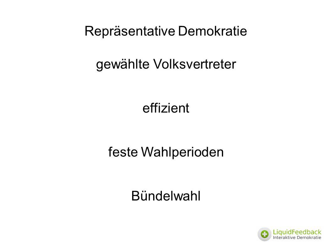 Repräsentative Demokratie gewählte Volksvertreter effizient feste Wahlperioden Bündelwahl