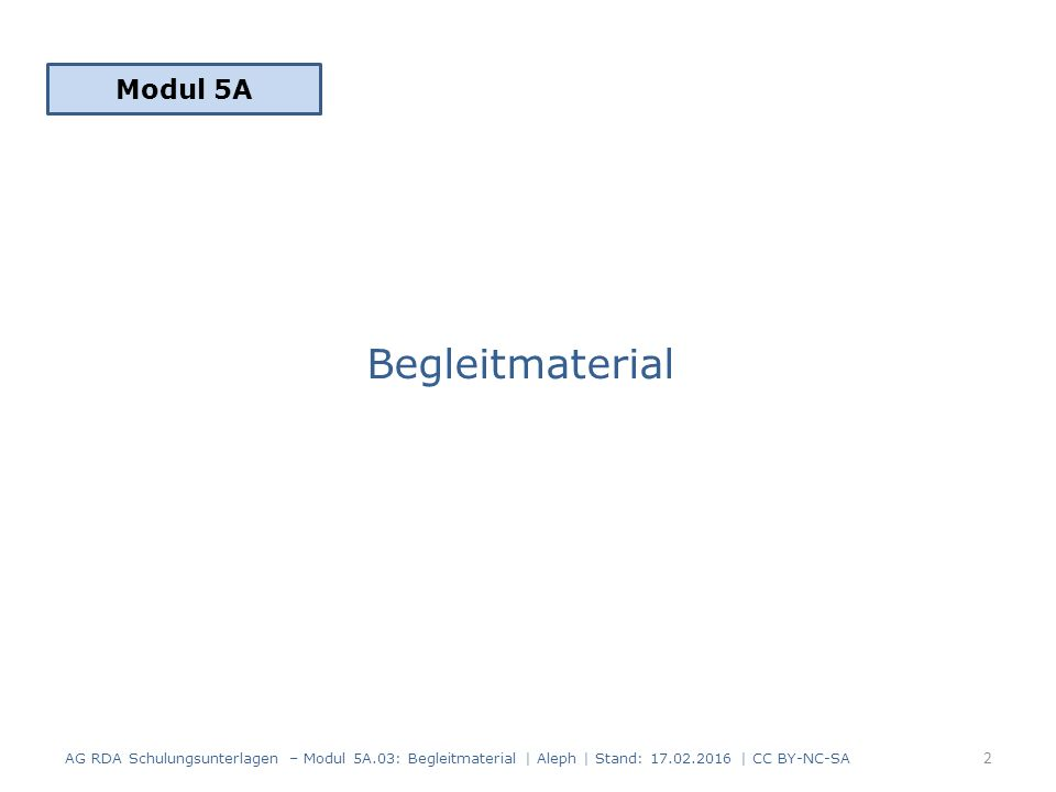 AlephRDAElementErfassung 4333.4 Umfang (Hauptkomponente) $a 102 Seiten 4373.4 Umfang (Begleitmaterial) $a 1 T-Shirt 4353.5 Maße (Hauptkomponente) $a 17 cm 4347.15 Illustrierender Inhalt (Hauptkomponente) $a Illustrationen Erfassung und Beschreibung – Umfangsangabe 5 Mit Umfangsangabe des Begleitmaterials Darstellung im ISBD-Format: 102 Seiten : Illustrationen ; 17 cm + 1 T-Shirt AG RDA Schulungsunterlagen – Modul 5A.03: Begleitmaterial | Aleph | Stand: 17.02.2016 | CC BY-NC-SA 13